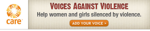 CARE - Voices Against Violence - Help women and girls silenced by violence - Take Action