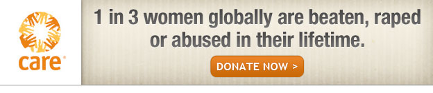 CARE - 1 in 3 women globally are beaten raped or abused in their lifetime. -- Donate Now